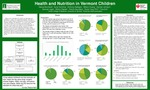 Health and Nutrition in Vermont Children by Gesca Borchardt, Kyna Donohue, Anthony Gallegos, Wilson Huang, Hannah Johnson, Samuel Logan, Patrick Saunders, Paula Tracy, and Tina Zuk
