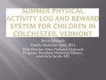 Summer Physical Activity Log and Reward System for Children in Colchester, Vermont by Bryce Edwards