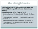 Food For Thought: Nutrition Education and Nutrient Delivery at Two Local Elementary Schools by Jenna Bodmer