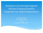 Marijuana Use Among Pregnant Women in Buprenorphine Treatment for Opioid Dependence by Tara Higgins