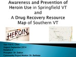 Awareness and Prevention of Heroin Use in Springfield VT and a Drug Recovery Resource Map of Southern VT by Yun-Yun Kathy Chen