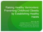 Raising Healthy Vermonters: Preventing Childhood Obesity by Establishing Healthy Habits