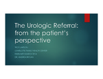 The Urologic Referral: from the patient's perspective by Troy R. Larson