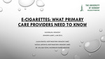 E-Cigarettes: What Primary Care Providers Need to Know