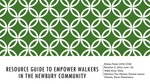 Resource Guide to Empower Walkers in the Newbury Community by Kishan Patel