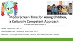 Media Screen Time for Young Children, a Culturally Competent Approach