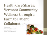 Health Care Shares: Vermont Community Wellness through a Farm to Patient Collaboration