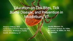 Education on Tick Bites, Tick Borne Disease, and Prevention in Middlebury, VT