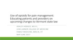 Use of Opioids for Pain Management:  Educating Patients and Providers on Upcoming Changes to Vermont State Law