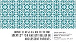Mindfulness as an Effective Strategy for Anxiety Relief in Adolescent Patients