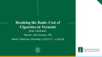 Breaking the Bank: Cost of Cigarettes in Vermont by Ryan Erik Landvater