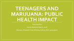 Marijuana and the Teenage Brain: Public Health Impact