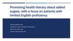 Promoting health literacy about added sugars, with a focus on patients with limited English proficiency by Megan Kawasaki
