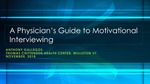 A Physician's Guide to Motivational Interviewing by Anthony J. Gallegos
