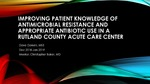 Improving patient knowledge of antimicrobial resistance and appropriate antibiotic use in a Rutland county acute care center by Stephen D. Daniels
