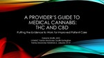A Provider's Guide to Medical Cannabis: THC and CBD. Putting the Evidence to Work for Improved Patient Care by Danielle Smith