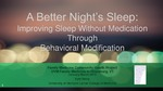 A Better Night's Sleep: Improving Sleep Without Medication Through Behavioral Modification