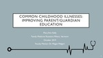 Common Childhood Illnesses: Improving Parent/Guardian Education