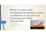 What's in your Cup? Increasing Transparency and Confidence in Alcohol Use Screening and Brief Intervention by Dylan C. Koundakjian