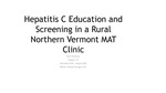 Hepatitis C Education and Screening in a Rural Northern Vermont MAT Clinic