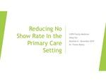 Reducing No Show Rate In the Primary Care Setting