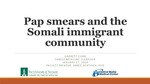Pap Smears in the Somali Immigrant Population by Garrett Chan