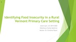 Identifying Food Insecurity in a Rural Vermont Primary Care Setting