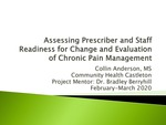 Assessing Prescriber and Staff Readiness for Change and Evaluation of Chronic Pain Management by Collin J. Anderson