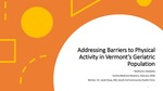 Addressing Barriers to Physical Activity in Vermont's Geriatric Population by Stephanie Udawatta