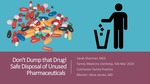Safe Disposal of Unused Pharmaceuticals in Vermont by Sarah E. Sherman