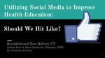 Utilizing Social Media to Improve Health Education: Should We Hit Like? by Audrea Bose and Naira Goukasian
