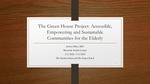 The Green House Project: Accessible, Empowering and Sustainable Communities for the Elderly