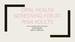 Oral Health Screening for at-risk Adults by Karla I. Brandao