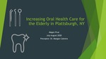 Increasing Oral Health Care for the Elderly in Plattsburgh, NY
