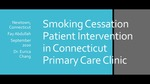 Smoking Cessation Patient Intervention in Connecticut Primary Care Clinic by Fay Abdullah