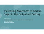 Increasing Awareness of Added Sugar in the Outpatient Setting by Lauren Bougioukas