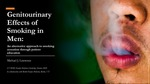 Genitourinary Effects of Smoking in Men: An Alternative Approach to Smoking Cessation Through Patient Education