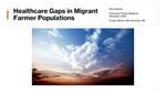 Healthcare Gaps in Migrant Farmer Populations by Elena P. Martel