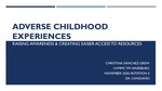 Adverse Childhood Experiences: Raising Awareness & Creating Easier Access to Resources