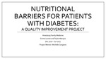 Nutritional Barriers for Patients with Diabetes: A quality improvement project by Emma C. Levine and Taylor D. Marquis