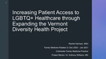 Increasing Patient Access to LGBTQ+ Healthcare through Expanding the Vermont Diversity Health Project by Rachel Harrison