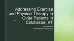 Addressing Exercise and Physical Therapy in Older Patients in Colchester, VT by Adam Morehead