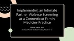 Implementing an Intimate Partner Violence Screening at a Connecticut Family Medicine Practice by Nikkole Turgeon