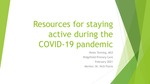 Resources for staying active during the COVID-19 pandemic by Peter K. Twining