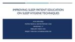 Improving Sleep: Patient Education on Sleep Hygiene Techniques by Anya Srikureja
