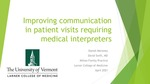 Improving communication in patient visits requiring medical interpreters