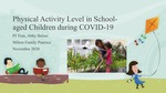 Physical Activity Level in School-aged Children during COVID-19