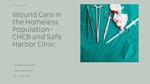 Wound Care in the Homeless Population- CHCB and Safe Harbor Clinic by Niveditha Badrinarayanan