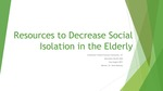 Resources to Decrease Social Isolation in the Elderly
