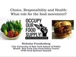 Choice, responsibility, and health: What role for the food movement? by Nicholas Freudenberg